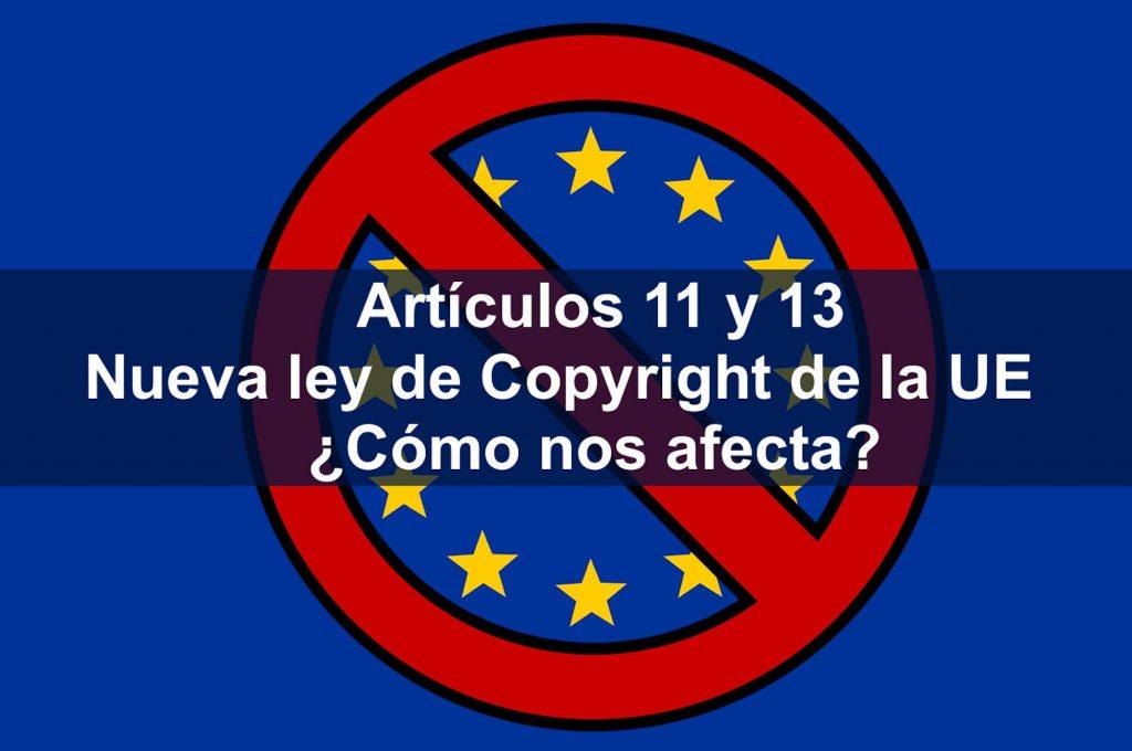 Artículos 11 y 13. Nueva ley de Copyright de la UE ¿Cómo nos afecta?