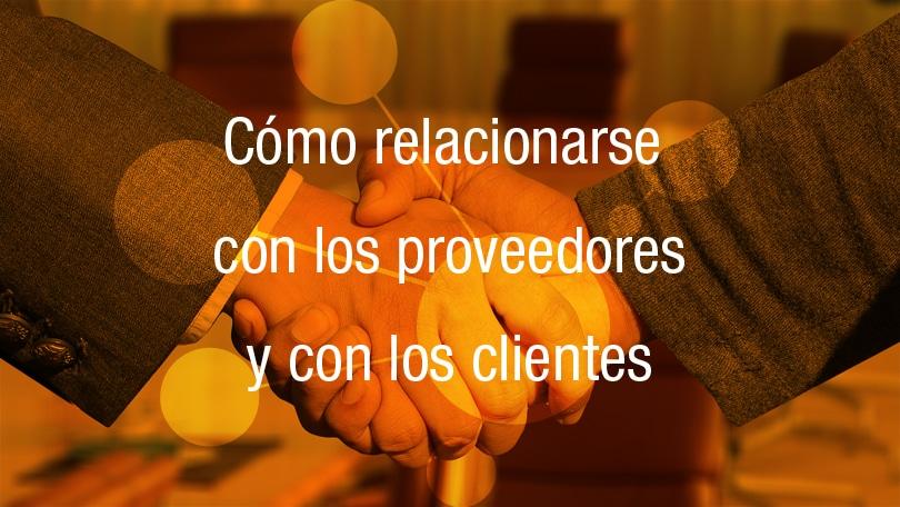 Cómo relacionarse con los proveedores y clientes  Vemployed, marketing en Mallorca